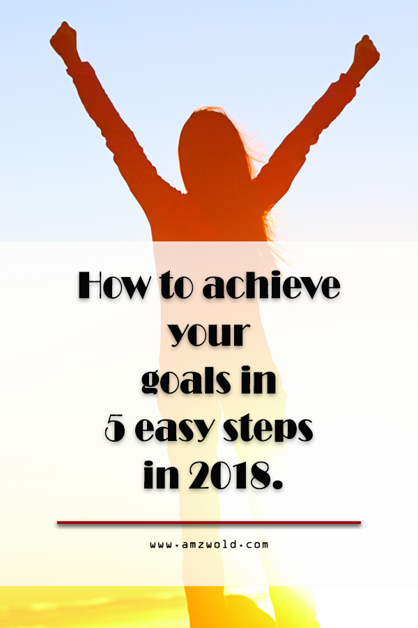 5 easy steps to achieve goals