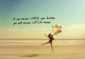 chase-your-dreams-quote