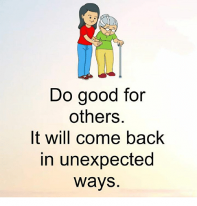 do-good-for-others-it-will-come-back-in-unexpected-10854596